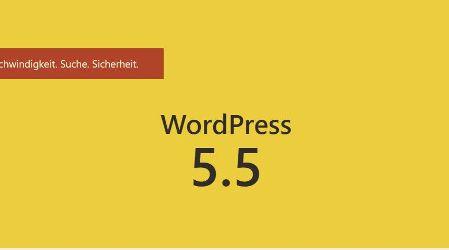 Wordpress 5.5 Geschwindigkeit, Suche, Sicherheit